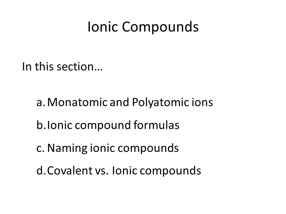 Formation of Ions Cations: Positive ions form by loss of electrons.