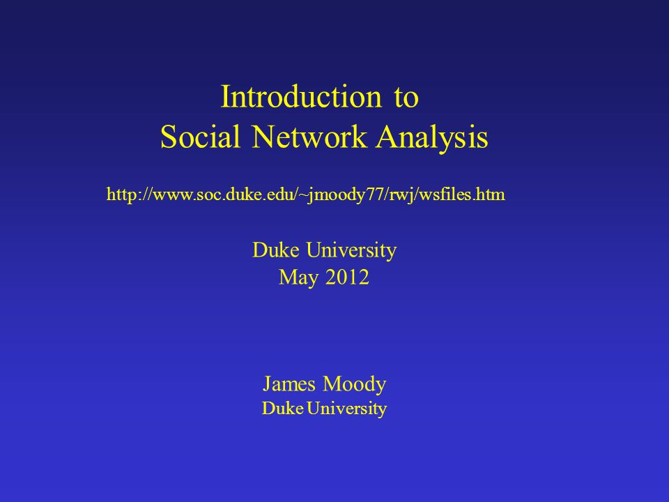 1.Introduction 2.Social Network data a.Basic data elements b.Network data sources 3.Local (ego) Network Analysis a.Introduction b.Network Composition c.Network Structure d.Local Network Models 4.Complete Network Analysis a.Exploratory Analysis b.Network Connections c.Network Macro Structure d.Stochastic Network Analyses 5.Social Network Software Review 6.Work through examples Introduction