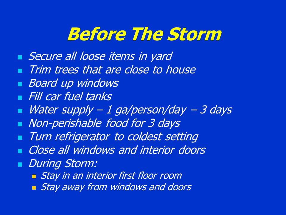 Stay Informed Know where to get information Know if you are in a storm surge zone Know if the evacuation order affects you Should you evacuate or shelter-in-place Listen to radio / watch TV / follow instructions Keep family members informed