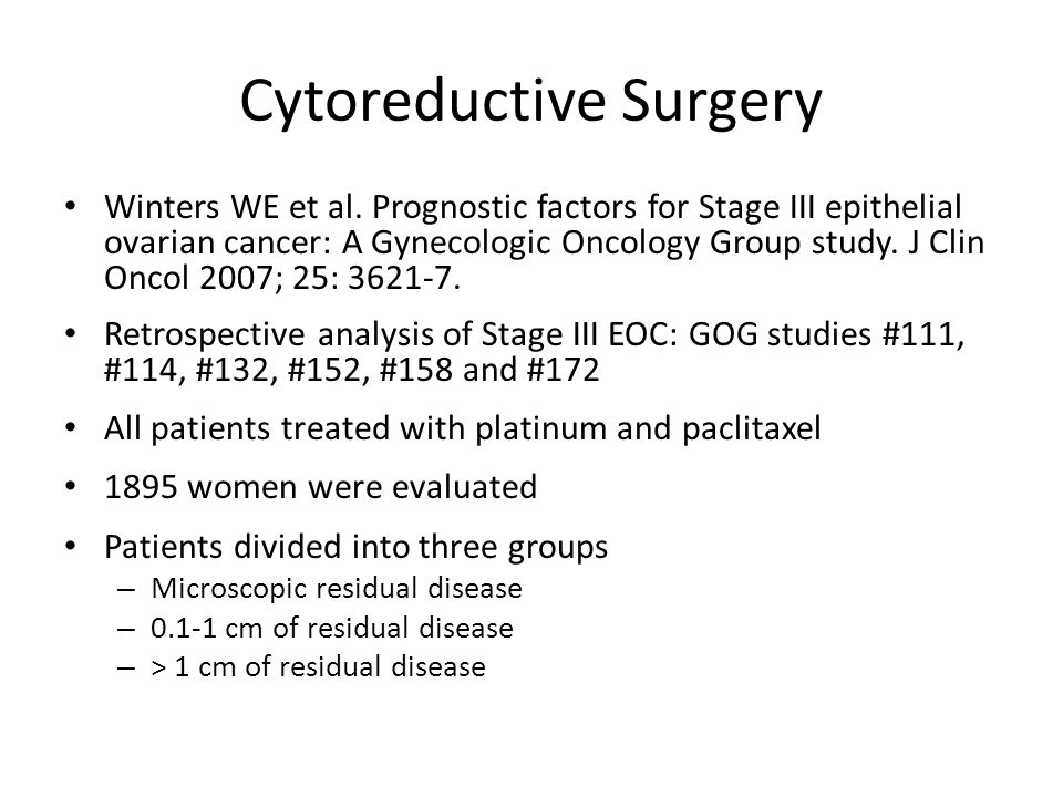 Cytoreductive Surgery Results: – Median age 57 – 73.5% serous histology – 52% grade 3 – Microscopic residual437 patients (23.1%) – 0.1 - 1 cm 791 patients (41.7%) – > 1 cm667 patients (35.2%)