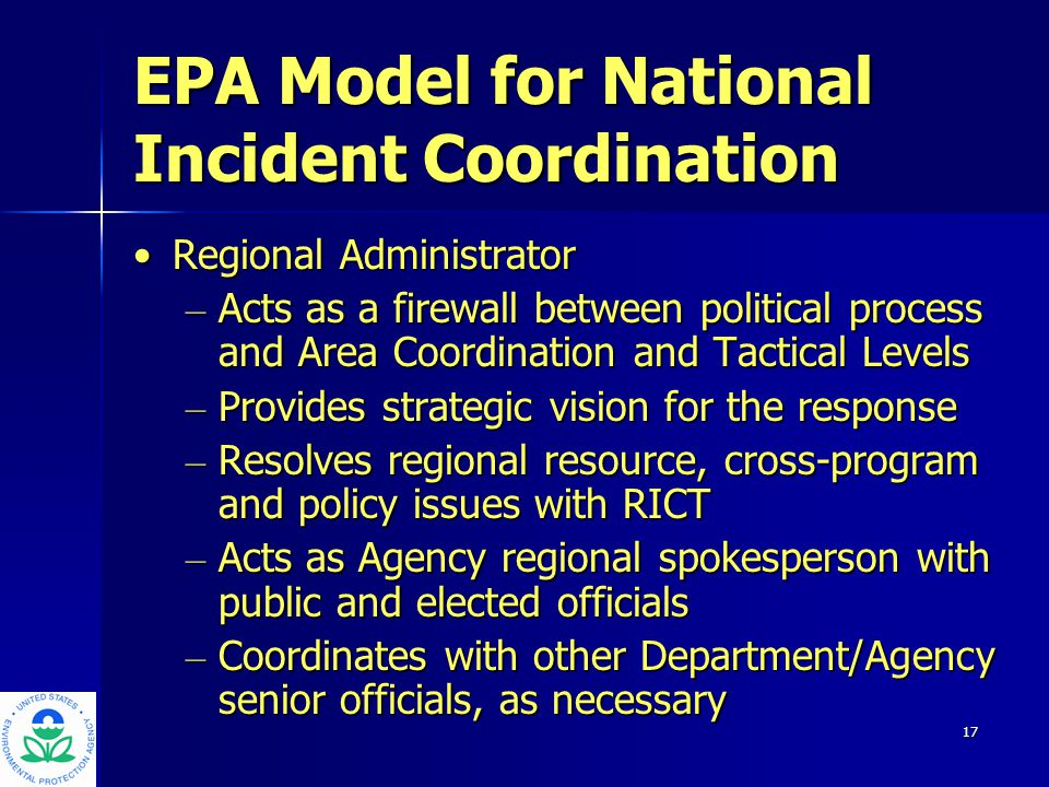 18 EPA Model for National Incident Coordination Area Command/Regional Response Center:Area Command/Regional Response Center: – Oversees and supports overall management of incident – Provides immediate reach back support – Coordinates Regional Response Team (RRT) support – Coordinates FEMA FRP ESF#10 activities – Emergency Coordination (COG/PDD 67)