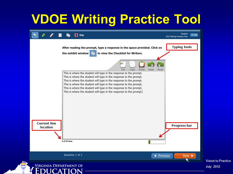 Vision to Practice July 2012 4-12 Writing Online Writing Practice Tool available at: http://www.doe.virginia.gov/testing/sol/pr actice/writing_practice_tool.shtml http://www.doe.virginia.gov/testing/sol/pr actice/writing_practice_tool.shtml
