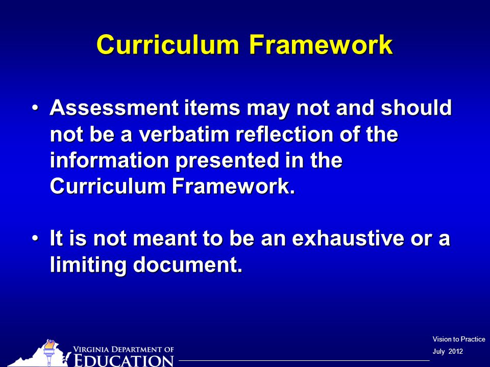 Vision to Practice July 2012 English Curriculum Framework Use all 3 columns of the English Framework CurriculumUse all 3 columns of the English Framework Curriculum