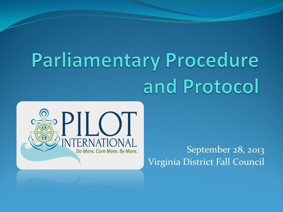 What is Parliamentary Procedure.It's a Set of Rules for conduct at meetings.