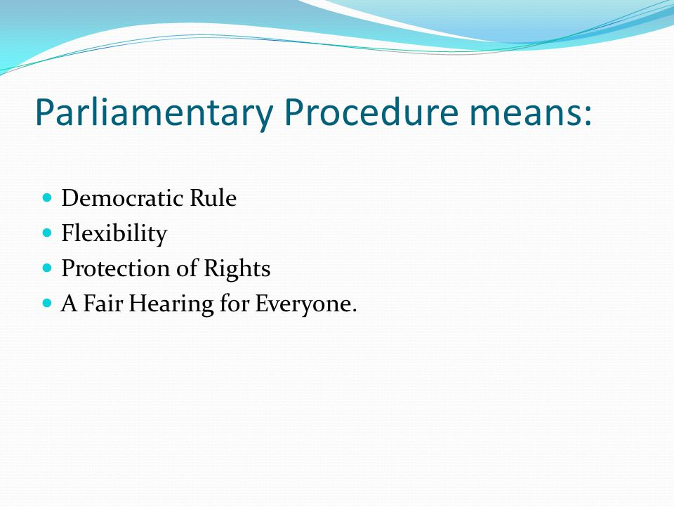 Organizations using parliamentary procedure usually follow a fixed Agenda.