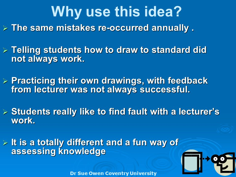Dr Sue Owen Coventry University Why use this idea.
