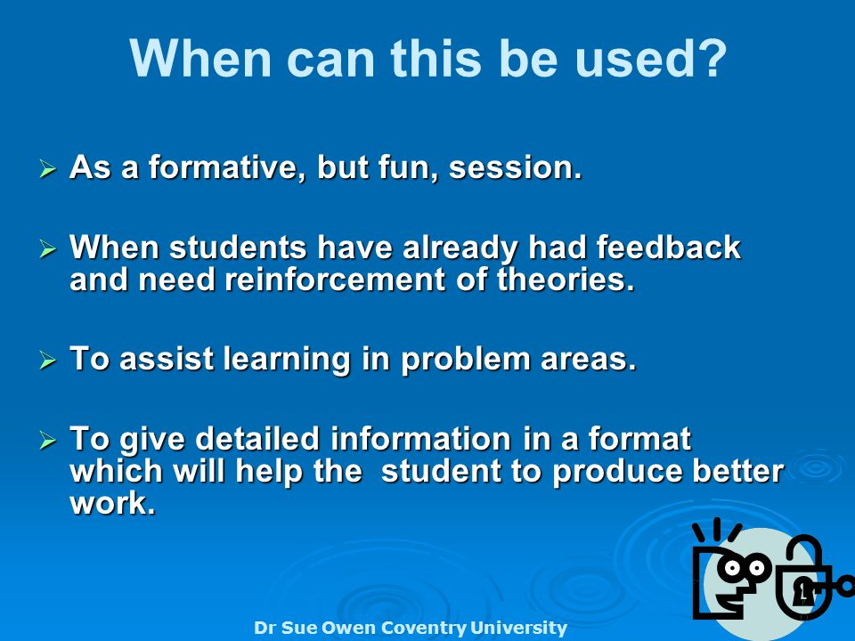 Dr Sue Owen Coventry University When can this be used.