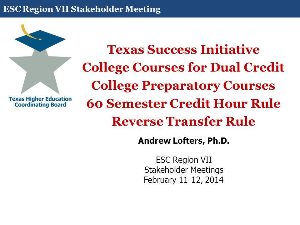 Texas Success Initiative (TSI) ESC Region VII Stakeholder Meeting