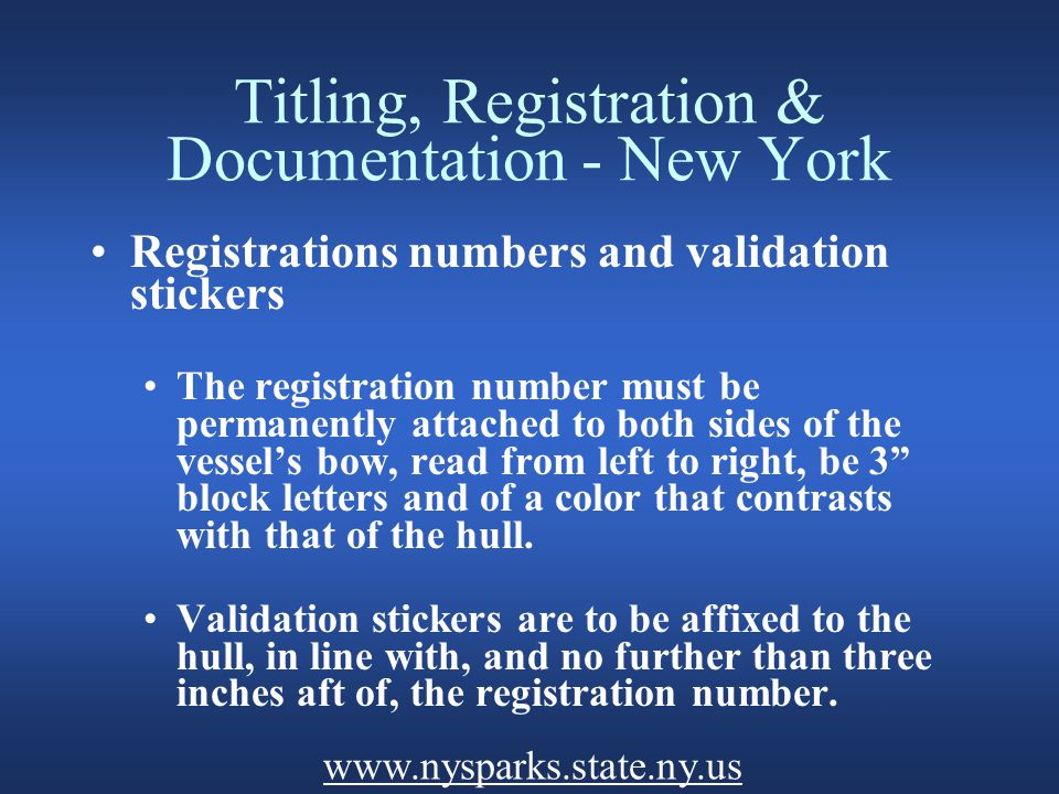 Titling, Registration & Documentation - New York Documentation: Documented pleasure vessels must apply for registration and display the appropriate validation stickers.