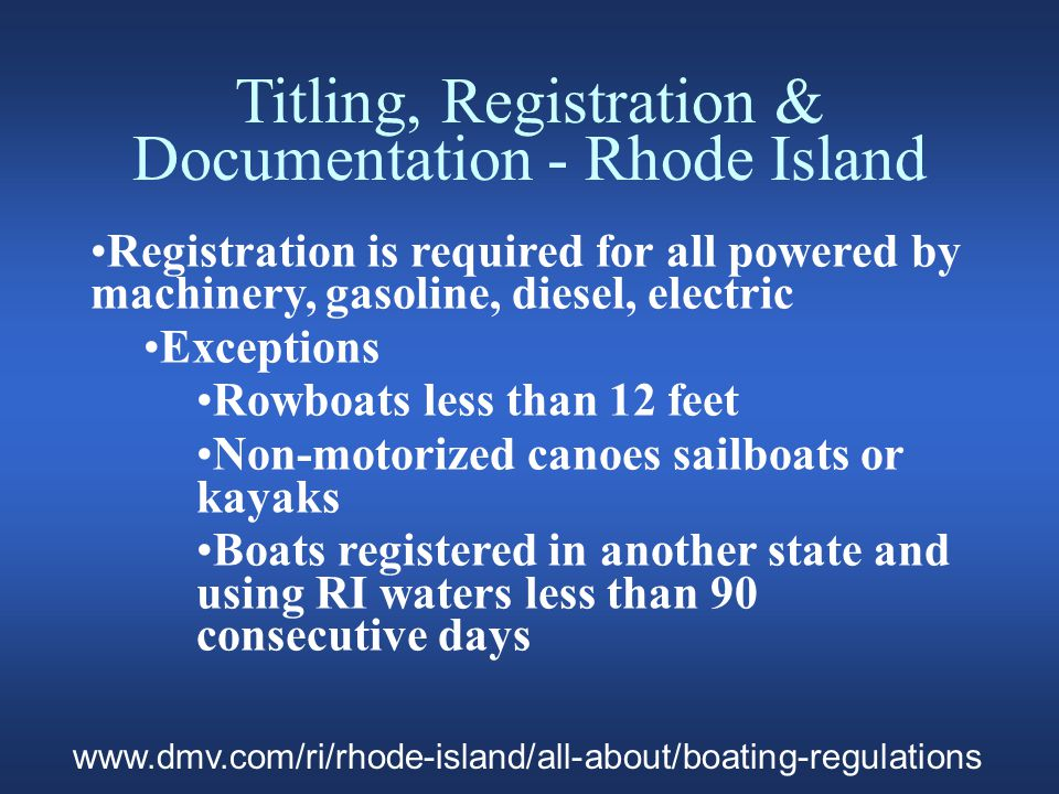 Titling, Registration & Documentation - Rhode Island Numbering Be affixed on both sides of the bow Be block letters, three inches high and contrasting with the color of your boat Letters must be separated from the numbers by a space or a hyphen.