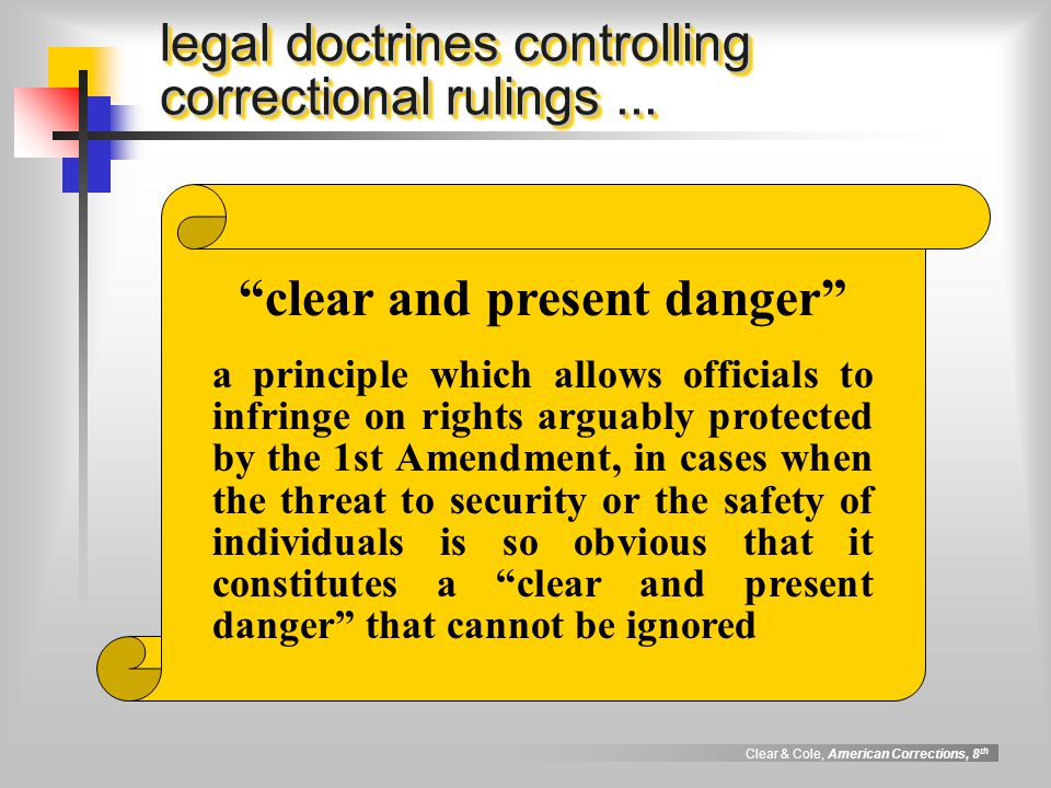 Clear & Cole, American Corrections, 8 th legal doctrines controlling correctional ruling rational basis test a principle which requires that a regulation constitute a reasonable and rational method of advancing a legitimate penological interest or institutional goal.