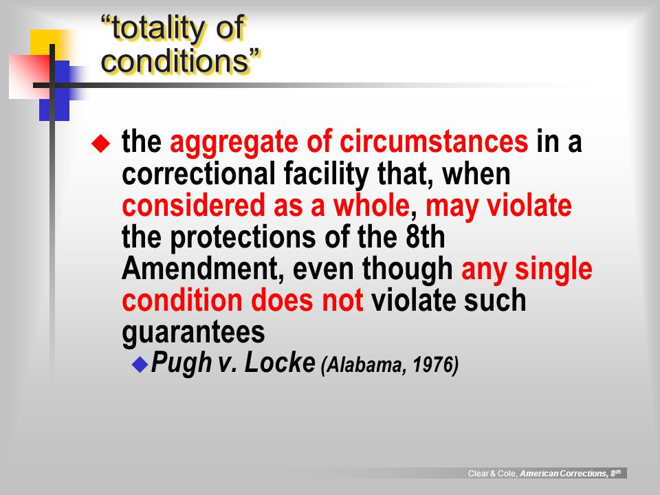 Clear & Cole, American Corrections, 8 th 14th Amendment rights  Wolff v.