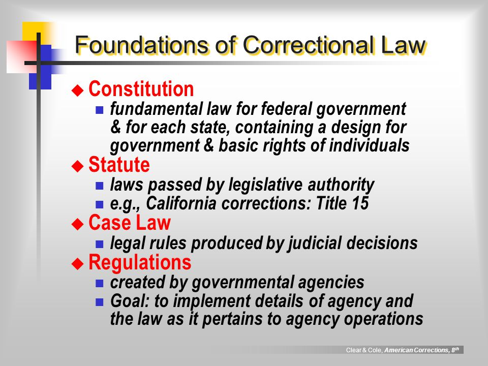 Clear & Cole, American Corrections, 8 th Law and the U.S.