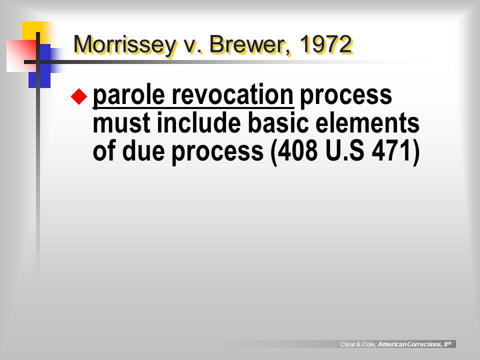 Clear & Cole, American Corrections, 8 th Gagnon v.
