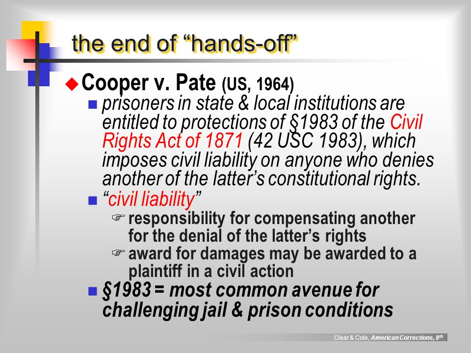 Clear & Cole, American Corrections, 8 th precedent precedent legal rules created by judicial decisions, which serve to guide decisions of other judges in subsequent similar cases
