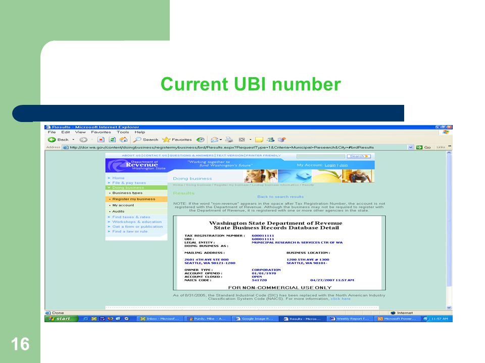 17 Current UBI number Check for: – UBI: there should be a number here – Account Closed: OPEN UBI number is required by three laws referenced in RCW 39.06.010.