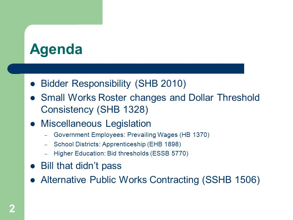 3 Agenda – Bidder Responsibility Background Information Definitions in SHB 2010 Mandatory Responsibility Criteria Supplemental Responsibility Criteria Subcontractor Responsibility Other Responsibility Issues Responsiveness