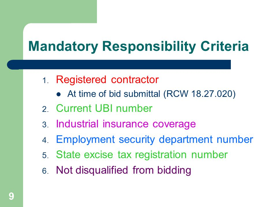 10 Implementing Mandatory Criteria Request information – On the bid form Verify compliance – Before award of contract If not listed on website of appropriate State agency: – Bidder may submit current documentation from State agency.