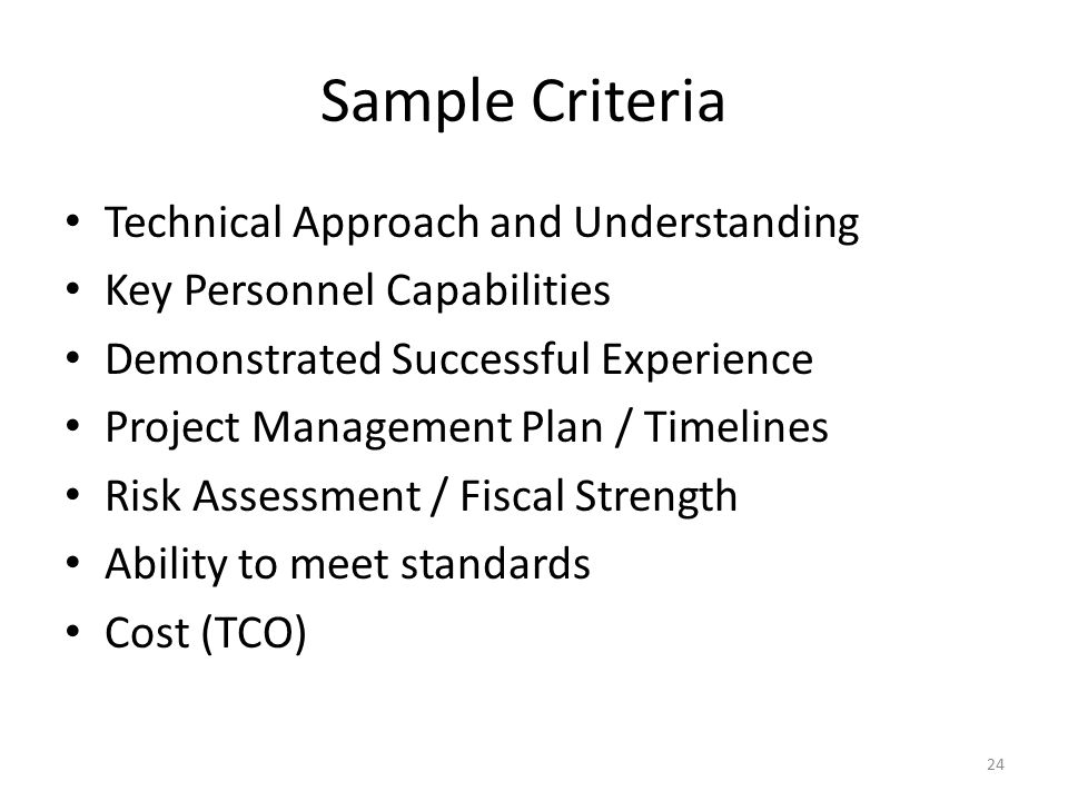 Evaluation Methodology Objectives Encourage accurate comparison of potential suppliers against individual RFP criteria Align weighting to reflect overall procurement goals Allow criteria to be grouped into sections Allow the scores of multiple evaluators to be contrasted or aggregated Enable multiple evaluators to contribute to the scoring process Compare TCO Fairness/Transparency 25