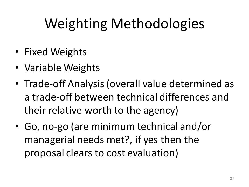 Evaluation Scoring Methods Comparing relative proposal cost Low cost vs.