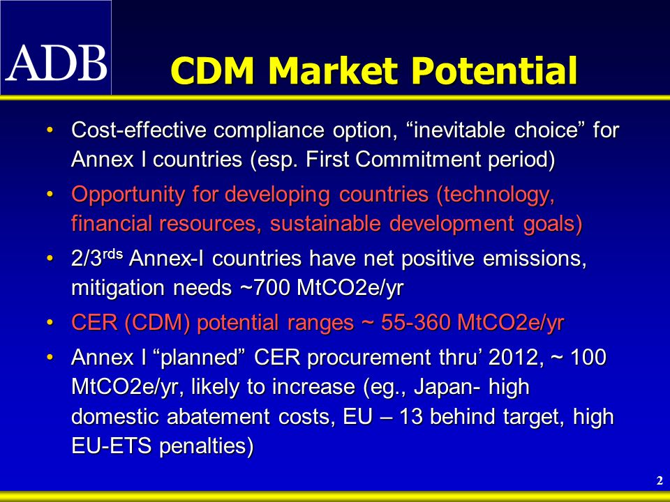 3 Gaps in the CDM Market Almost everyone's interested but very few active global players – Netherlands, Finland, WB (PCF, others).Almost everyone's interested but very few active global players – Netherlands, Finland, WB (PCF, others).