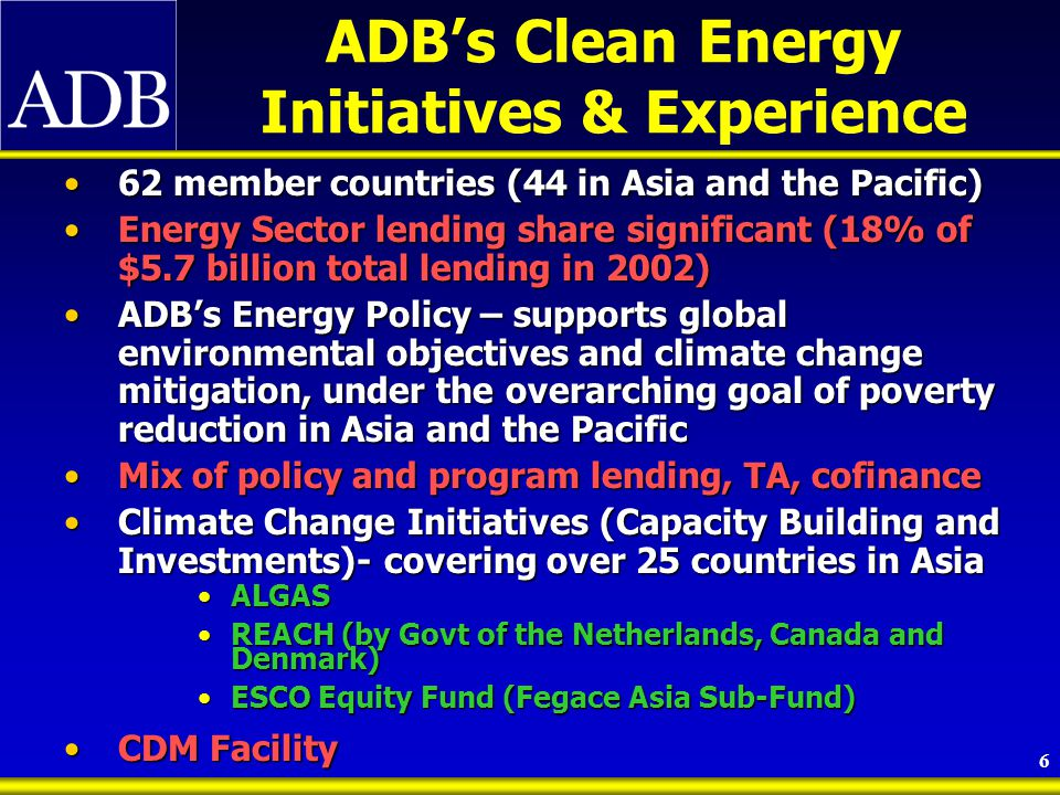 7 Potential CDM Projects (ADB Pipeline, Next 3 yrs) Approximately 40 projects have CDM potential for saving of estimated annually 15-25 million tons of CO 2Approximately 40 projects have CDM potential for saving of estimated annually 15-25 million tons of CO 2 Energy efficiency enhancementEnergy efficiency enhancement Renewable energy developmentRenewable energy development Coal bed methane recoveryCoal bed methane recovery Clean energyClean energy Methane capture from sanitary landfillMethane capture from sanitary landfill Different Stages (Feasibility, Project Preparatory Technical Assistance, Loan Design, Approved Loan…)Different Stages (Feasibility, Project Preparatory Technical Assistance, Loan Design, Approved Loan…)