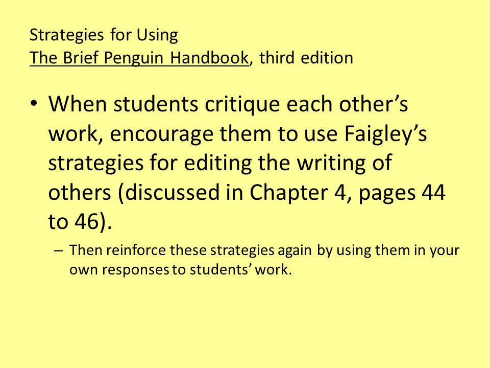 Strategies for Using The Brief Penguin Handbook, third edition Encourage students to keep the book instead of reselling it at the end of the semester.