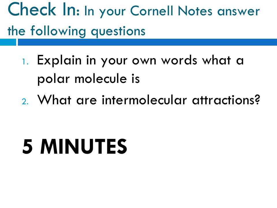 Check In : In your Cornell Notes answer the following questions 1.