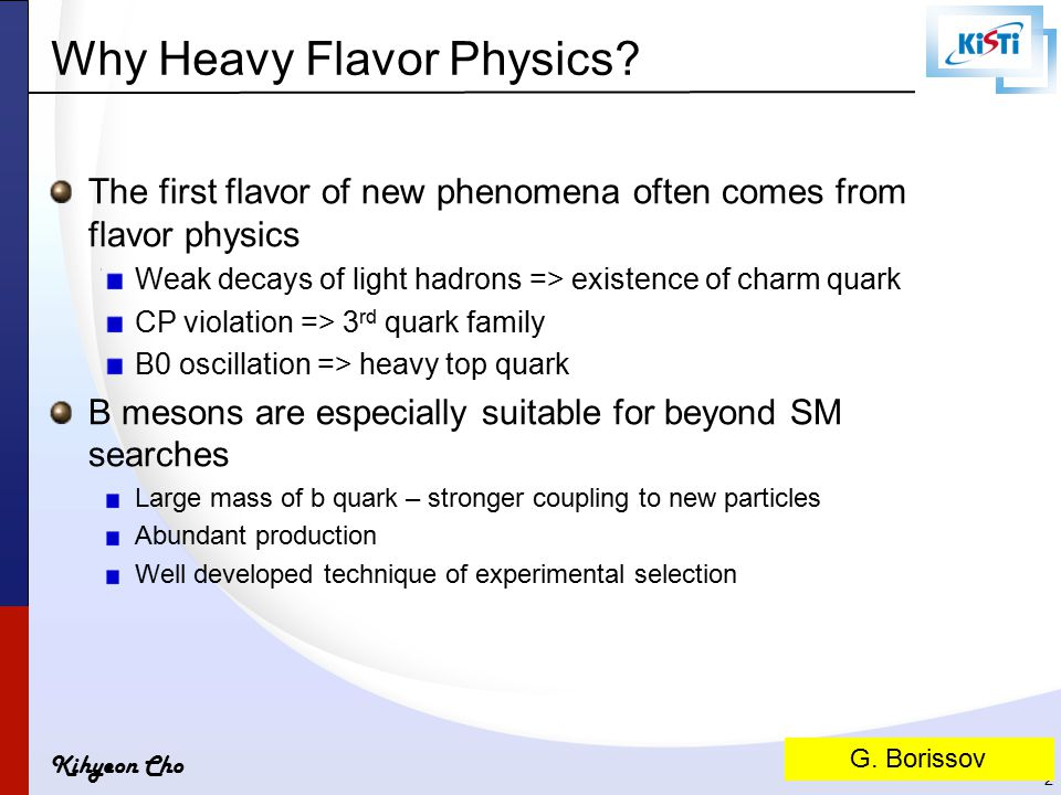 Kihyeon Cho Flavor physics in the LHC era LHC (High P T )  A unique effort toward the high-energy frontier to determine the energy scale of NP.