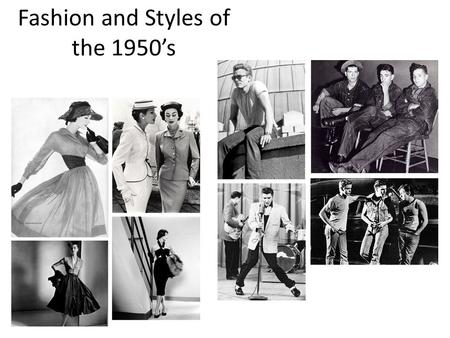 Fashion and Styles of the 1950's. Influence and Drive 1950s fashion, like all fashion, reflected the events of its time. Two decades of deprivation and.