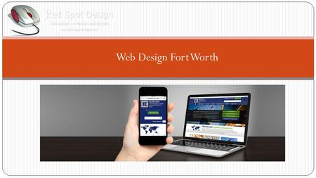 Web Design Fort Worth. Affordable Website Design in Dallas At Red Spot Design…Your Online Success is Our Only Goal! Red Spot Design is comprised of a.