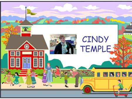 CINDY TEMPLE. Growing Up I grew up in Pennsylvania and attended a small rural school district. In 1989, I graduated with 116 students and then attended.