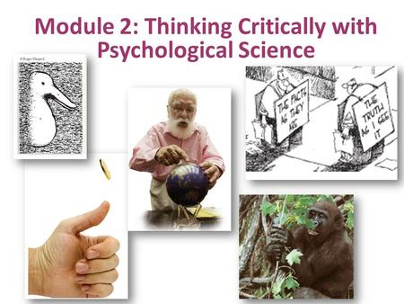 thinking critically with psychological science chapter 1 Fact or falsehood 6 the scientific finding that children who watch violence on television tend to be violent proves that viewing violence causes it.