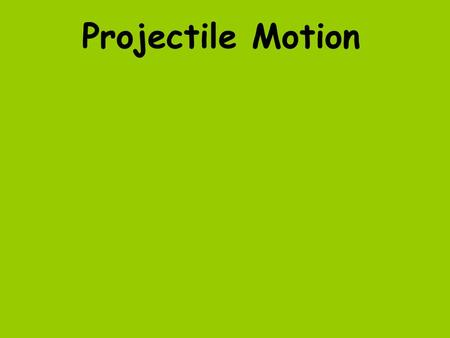 Projectile Motion. 3-2 The Components of a Vector Even though you know how far and in which direction the library is, you may not be able to walk there.