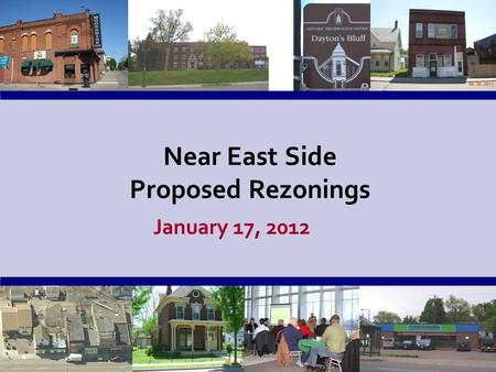 Near East Side Proposed Rezonings January 17, 2012.