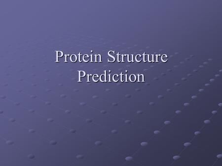 Protein Structure Prediction. Protein Sequence Analysis Molecular properties (pH, mol. wt. isoelectric point, hydrophobicity) Secondary Structure Super-secondary.