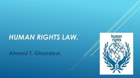 HUMAN RIGHTS LAW. Ahmed T. Ghandour.. CHAPTER 8. ECONOMIC, SOCIAL AND CULTURAL RIGHTS.