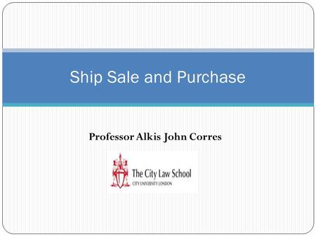 Professor Alkis John Corres Ship Sale and Purchase.