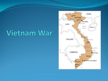 Vietnam War: Roots Key to stopping the spread of Communism was Vietnam France controlled Vietnam, Laos, and Cambodia in what was called French Indochina.