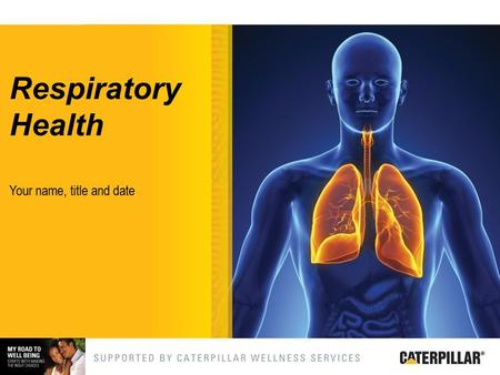 Respiratory Health Your name, title and date. What makes up the respiratory system Breathing/benefits of deep breathing Discuss transmission of respiratory.