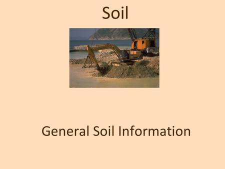 General Soil Information Soil. Definition of Soil Soil – relatively thin surface layer of the Earth's crust consisting of mineral and organic matter that.
