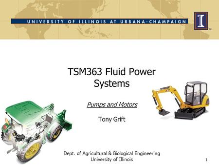 TSM363 Fluid Power Systems Pumps and Motors Tony Grift