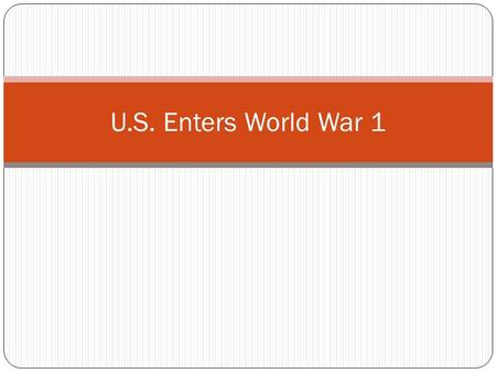 U.S. Enters World War 1. Major battles Battle of Tannerberg (Aug 1914)- Russian advance into Germany Halted on country borders Battle of Gallipoli (April.