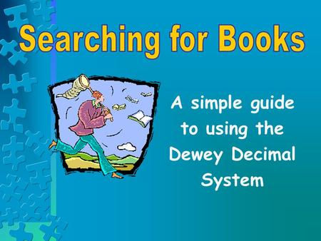 A simple guide to using the Dewey Decimal System