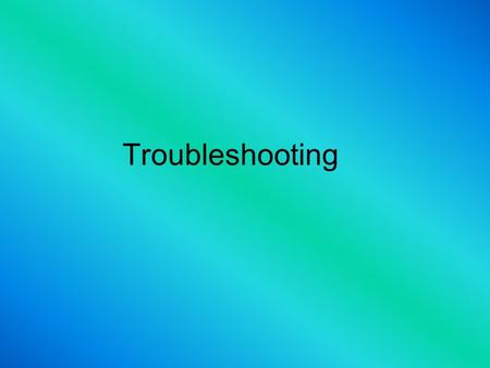Troubleshooting. What is Troubleshooting ? Troubleshooting is a problem solving method. Other problem solving methods are invention, innovation, engineering.
