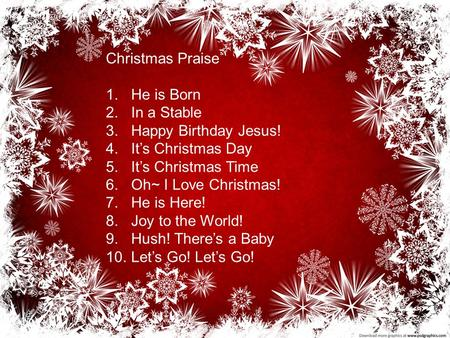 Christmas Praise He is Born In a Stable Happy Birthday Jesus!