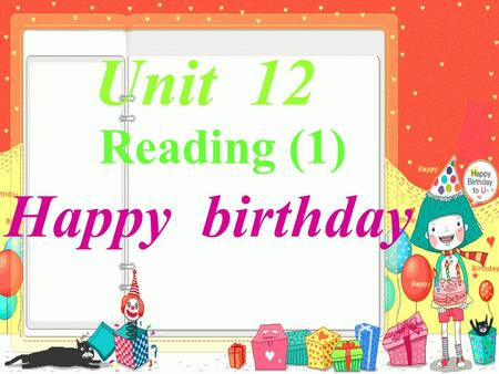 Unit 12 Happy birthday Reading (1). What do you usually get for your birthday?