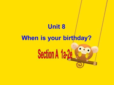 Unit 8 When is your birthday? Let's enjoy a month song!