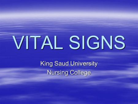 VITAL SIGNS King Saud University Nursing College.