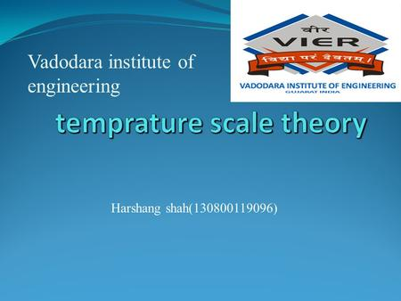 Vadodara institute of engineering Harshang shah(130800119096)